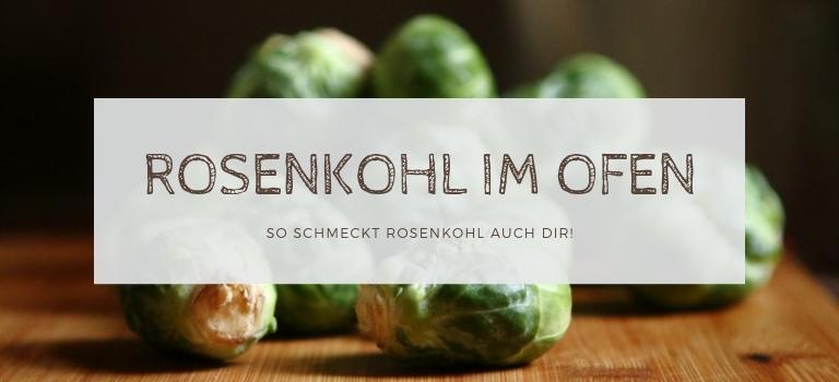 Rosenkohl im Ofen: Rosenkohl lecker zubereiten!