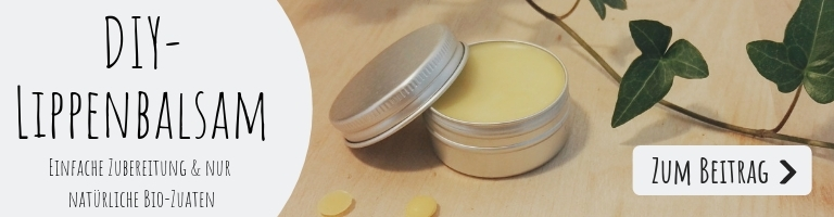 Geschenkideen: Lippenbalsam selber machen und Bodybutter selber machen