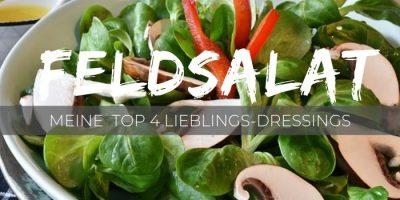 Meine Top 4 Rezepte für Feldsalat-Dressings